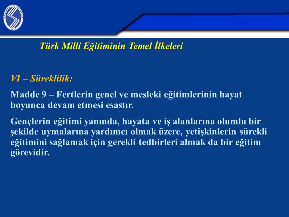 Türk Milli Eğitiminin Temel İlkeleri VI – Süreklilik: