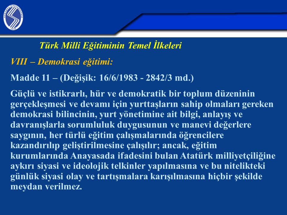 Türk Milli Eğitiminin Temel İlkeleri VIII – Demokrasi eğitimi: