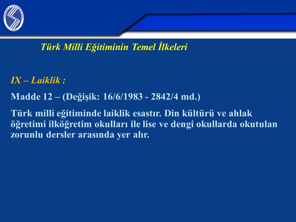 Türk Milli Eğitiminin Temel İlkeleri IX – Laiklik :