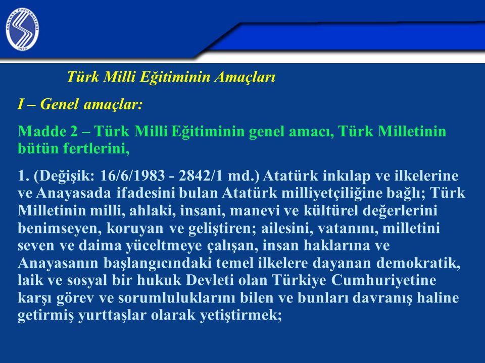 Türk Milli Eğitiminin Amaçları I – Genel amaçlar: