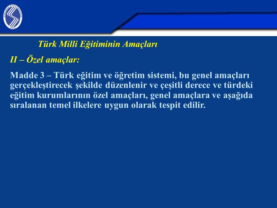 Türk Milli Eğitiminin Amaçları II – Özel amaçlar: