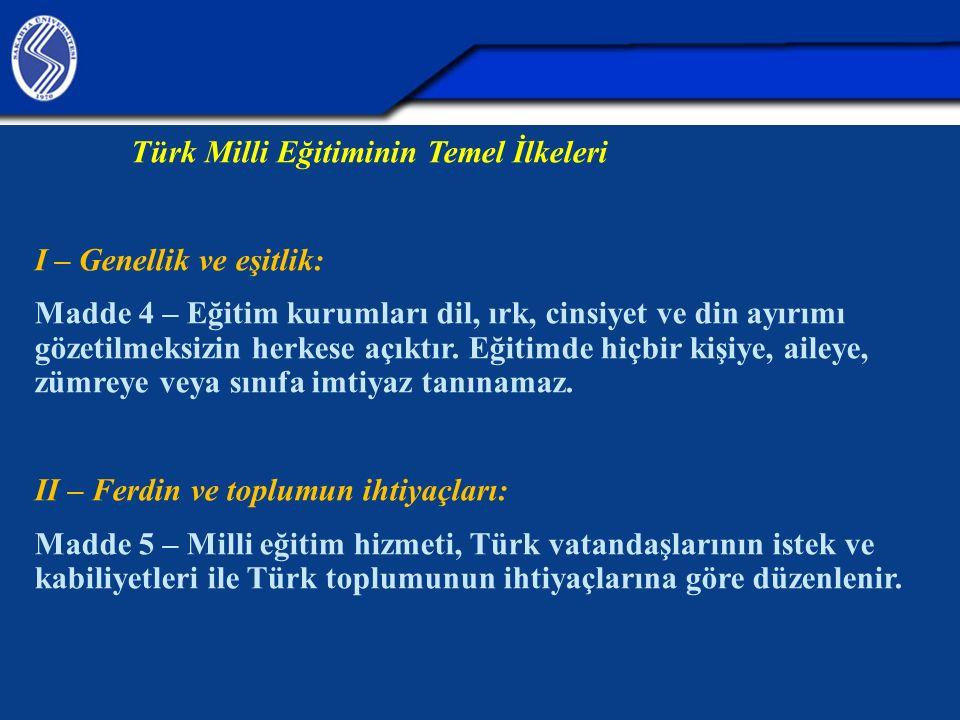 Türk Milli Eğitiminin Temel İlkeleri I – Genellik ve eşitlik: