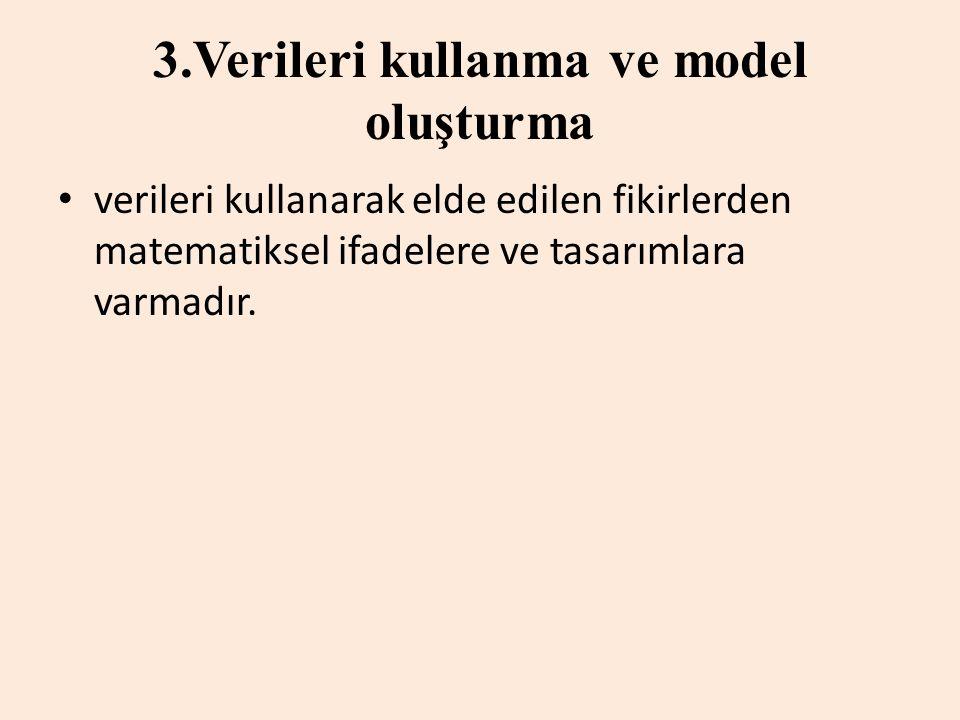 3.Verileri kullanma ve model oluşturma