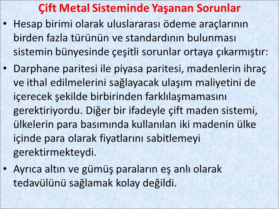 Çift Metal Sisteminde Yaşanan Sorunlar