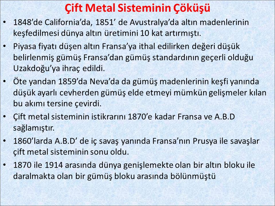 Çift Metal Sisteminin Çöküşü
