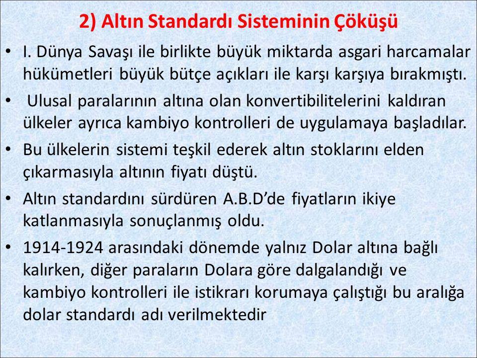 2) Altın Standardı Sisteminin Çöküşü