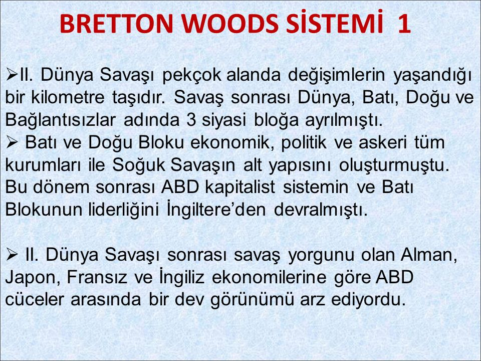 BRETTON WOODS SİSTEMİ 1