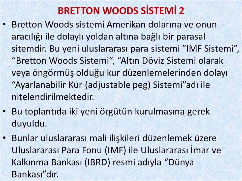 BRETTON WOODS SİSTEMİ 2