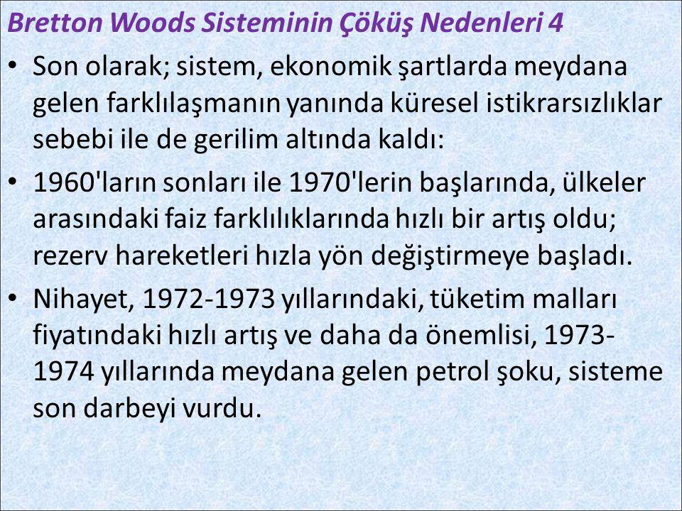 Bretton Woods Sisteminin Çöküş Nedenleri 4