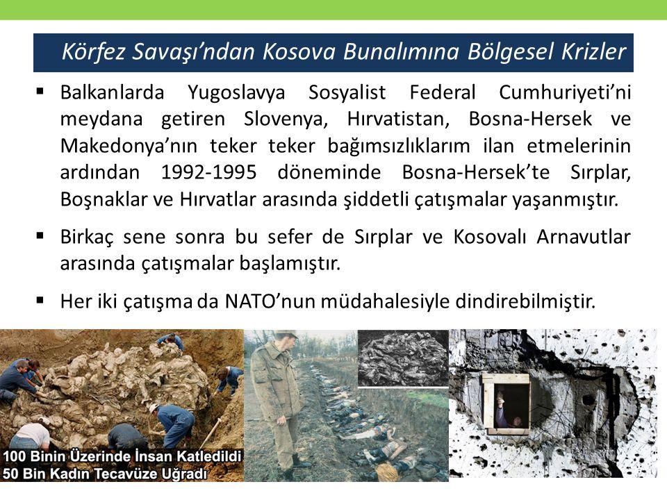 Körfez Savaşı'ndan Kosova Bunalımına Bölgesel Krizler