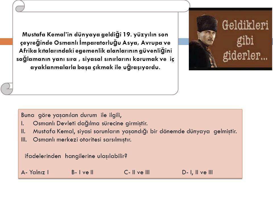 Mustafa Kemal'in dünyaya geldiği 19
