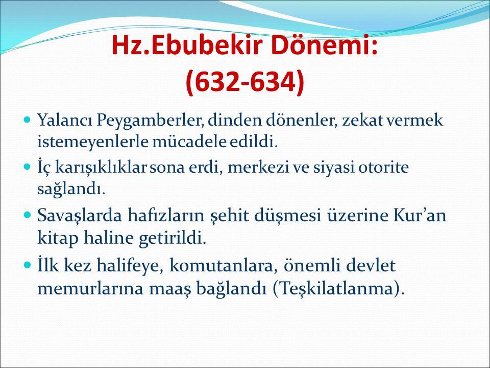 Hz.Ebubekir Dönemi: (632-634)