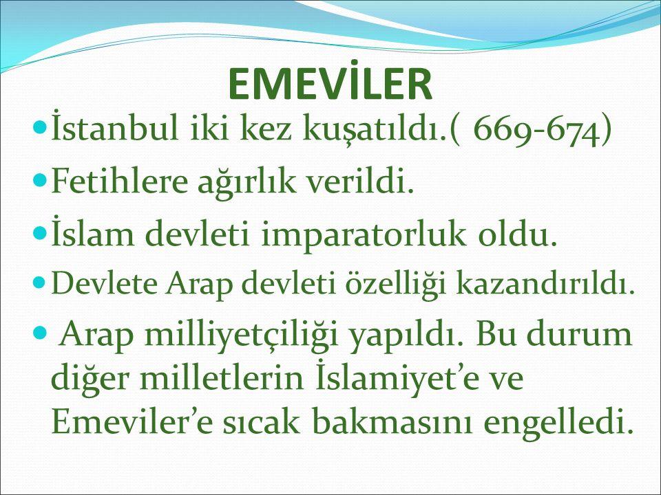 EMEVİLER İstanbul iki kez kuşatıldı.( 669-674)