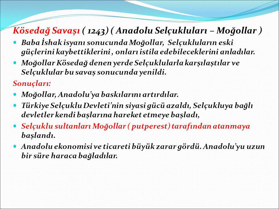 Kösedağ Savaşı ( 1243) ( Anadolu Selçukluları – Moğollar )