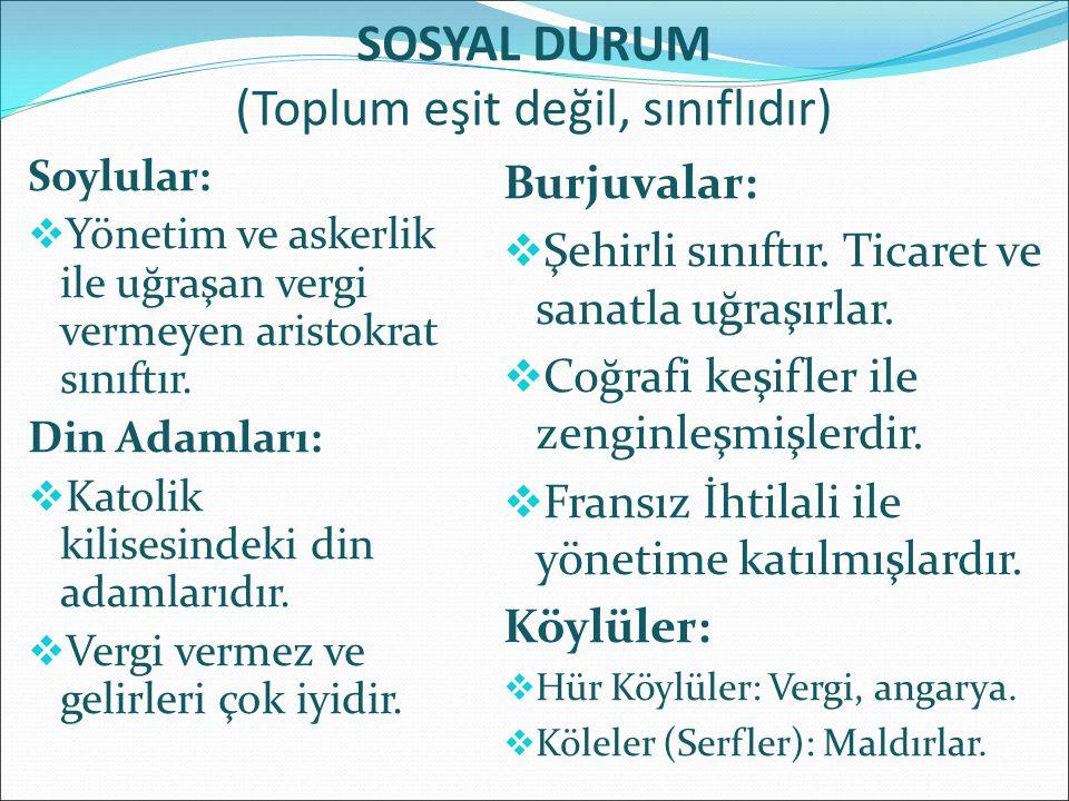 SOSYAL DURUM (Toplum eşit değil, sınıflıdır)