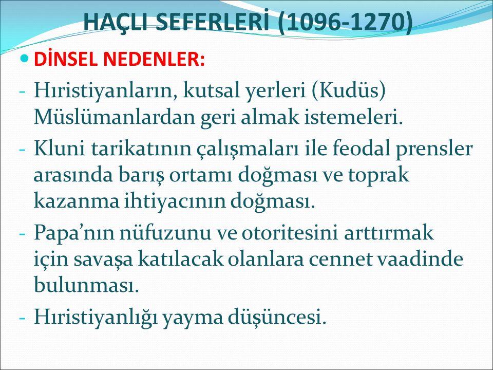 HAÇLI SEFERLERİ (1096-1270) DİNSEL NEDENLER: