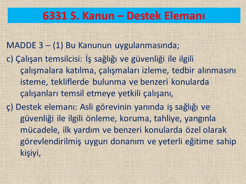 6331 S. Kanun – Destek Elemanı