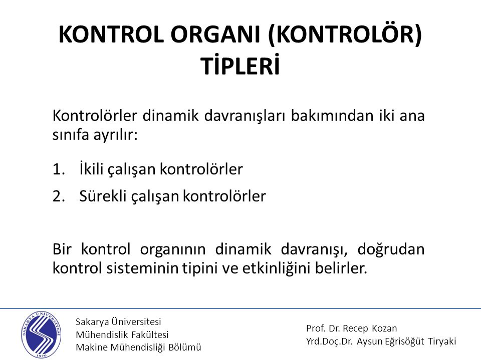 KONTROL ORGANI (KONTROLÖR) TİPLERİ