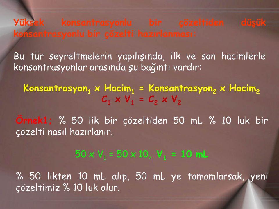 Konsantrasyon1 x Hacim1 = Konsantrasyon2 x Hacim2