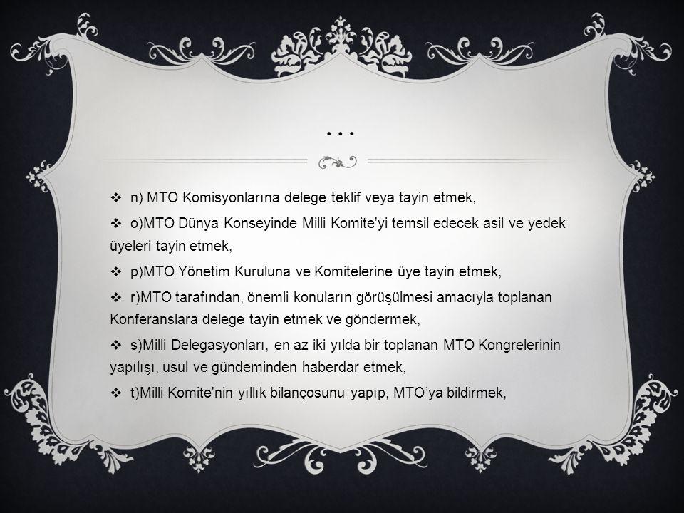 … n) MTO Komisyonlarına delege teklif veya tayin etmek,