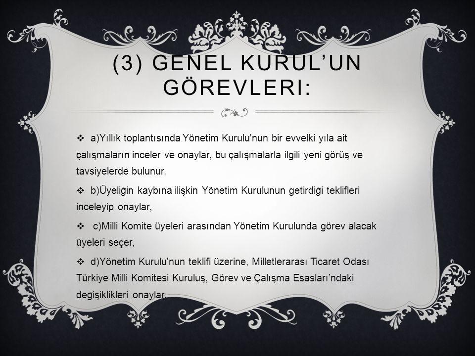 (3) Genel Kurul'un görevleri: