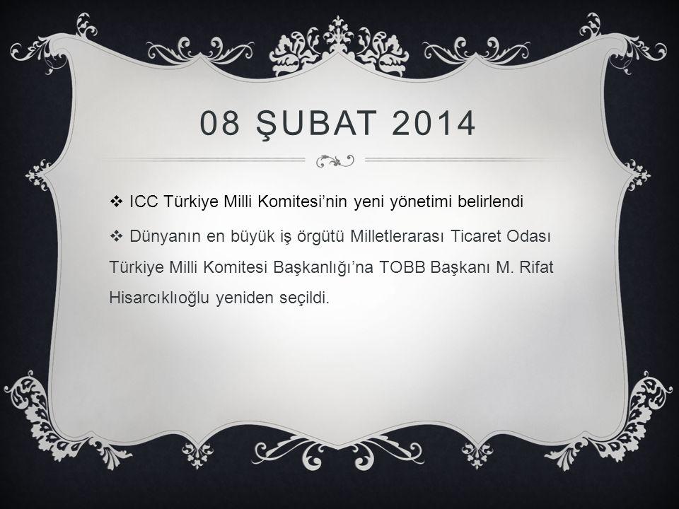 08 Şubat 2014 ICC Türkiye Milli Komitesi'nin yeni yönetimi belirlendi