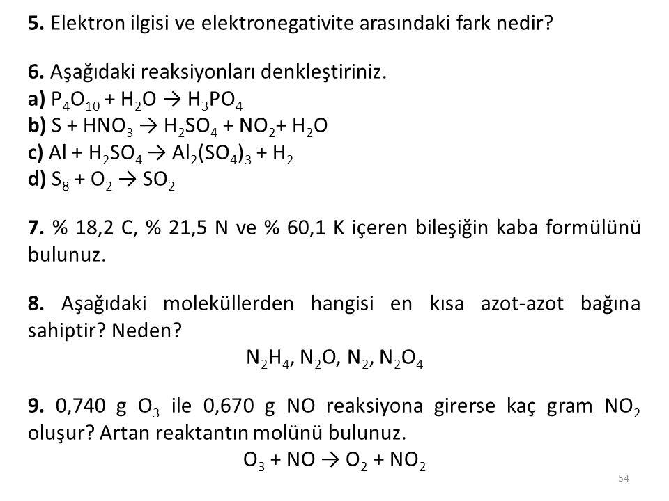 5. Elektron ilgisi ve elektronegativite arasındaki fark nedir
