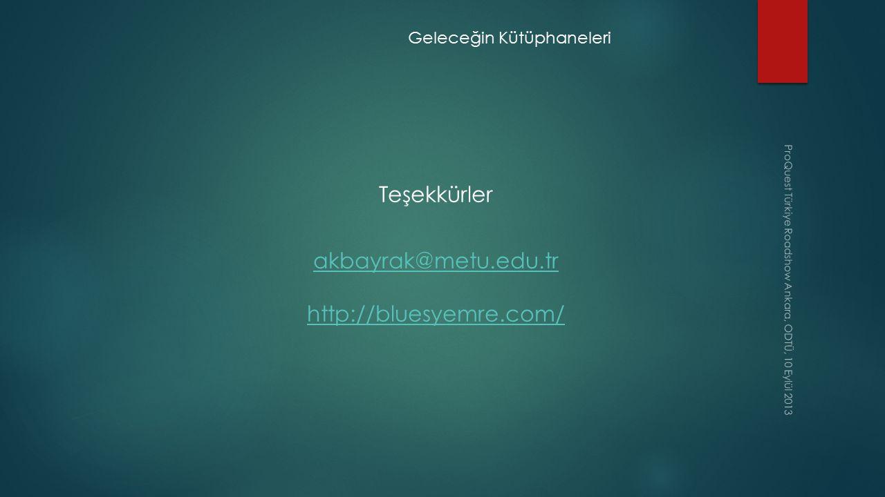 Teşekkürler akbayrak@metu.edu.tr http://bluesyemre.com/