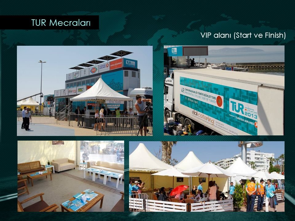 TUR Mecraları VIP alanı (Start ve Finish)