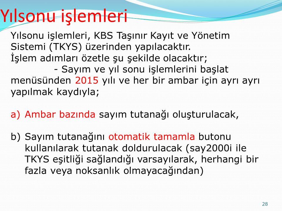 Yılsonu işlemleri Yılsonu işlemleri, KBS Taşınır Kayıt ve Yönetim Sistemi (TKYS) üzerinden yapılacaktır.