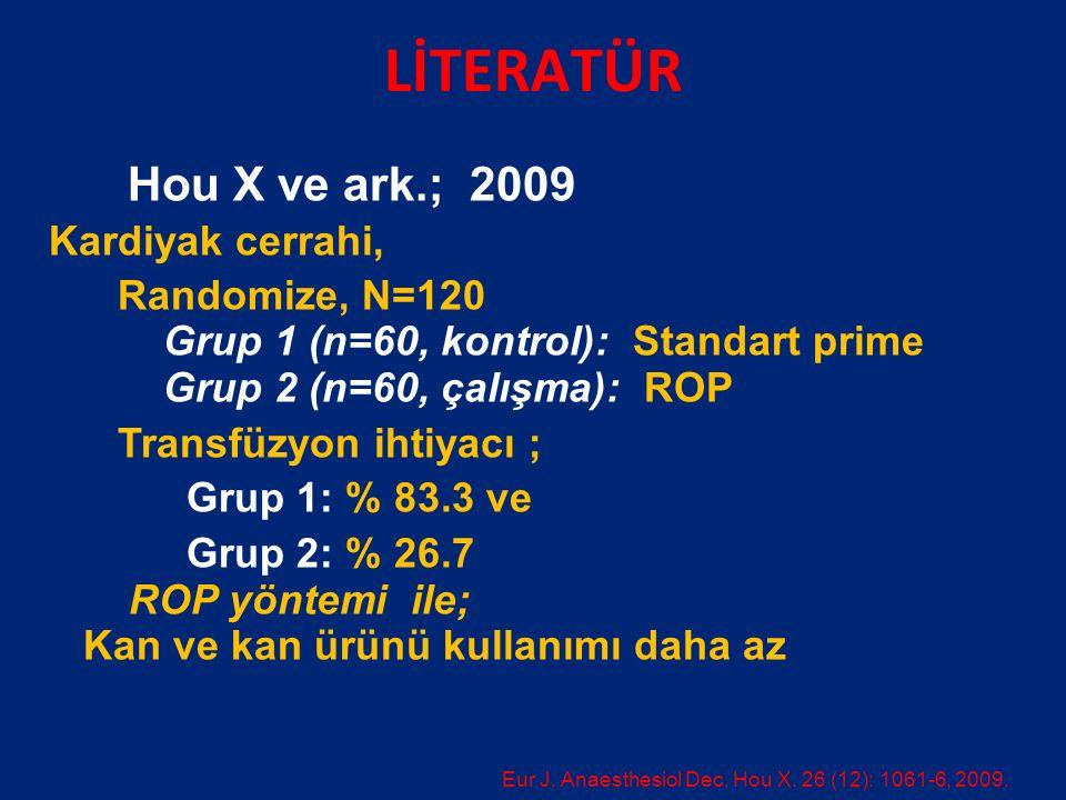 LİTERATÜR Hou X ve ark.; 2009 Kardiyak cerrahi, Randomize, N=120