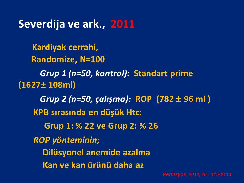 Severdija ve ark., 2011 Randomize, N=100