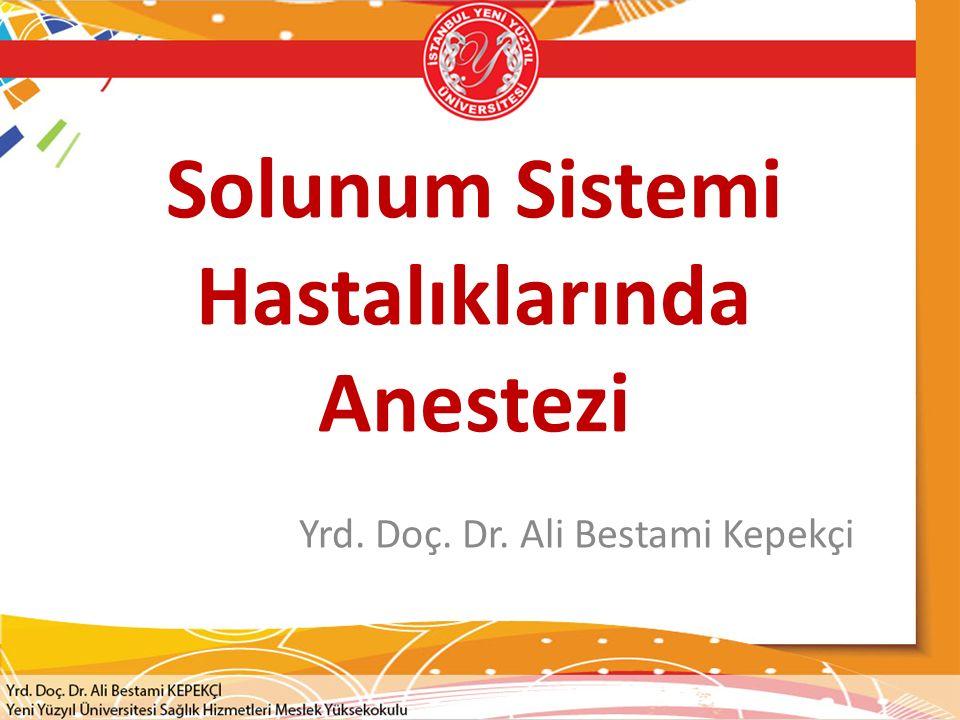 Solunum Sistemi Hastalıklarında Anestezi