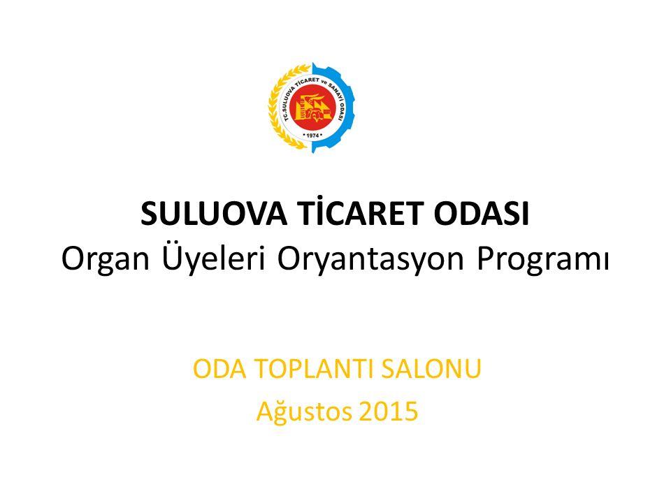 SULUOVA TİCARET ODASI Organ Üyeleri Oryantasyon Programı