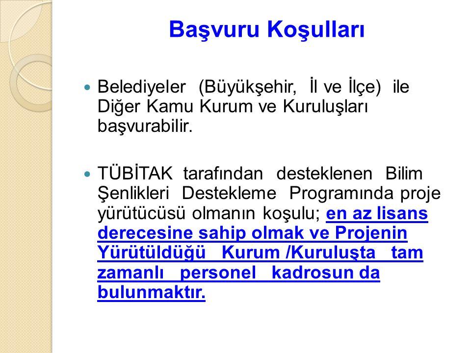 Başvuru Koşulları Belediyeler (Büyükşehir, İl ve İlçe) ile Diğer Kamu Kurum ve Kuruluşları başvurabilir.