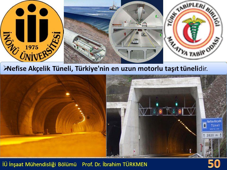 50 Nefise Akçelik Tüneli, Türkiye nin en uzun motorlu taşıt tünelidir.