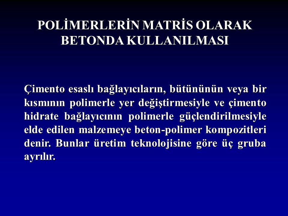 POLİMERLERİN MATRİS OLARAK BETONDA KULLANILMASI