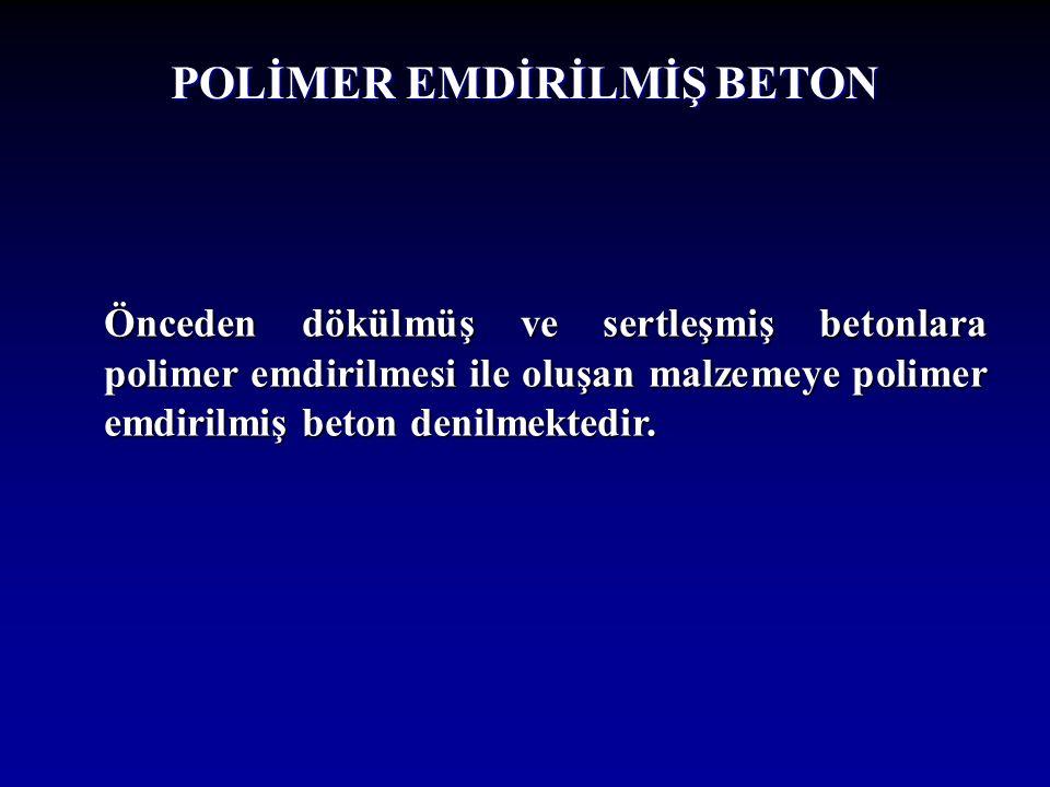 POLİMER EMDİRİLMİŞ BETON
