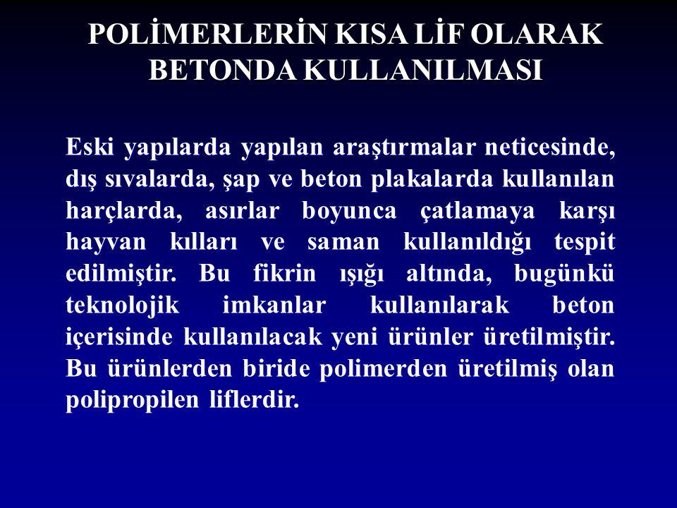 POLİMERLERİN KISA LİF OLARAK BETONDA KULLANILMASI