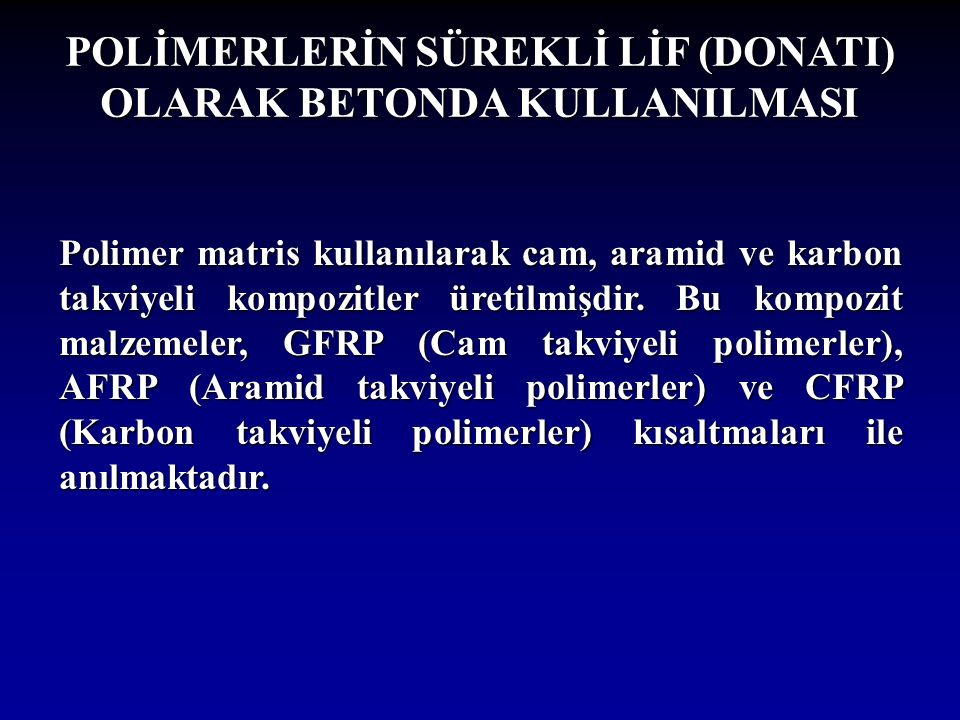 POLİMERLERİN SÜREKLİ LİF (DONATI) OLARAK BETONDA KULLANILMASI
