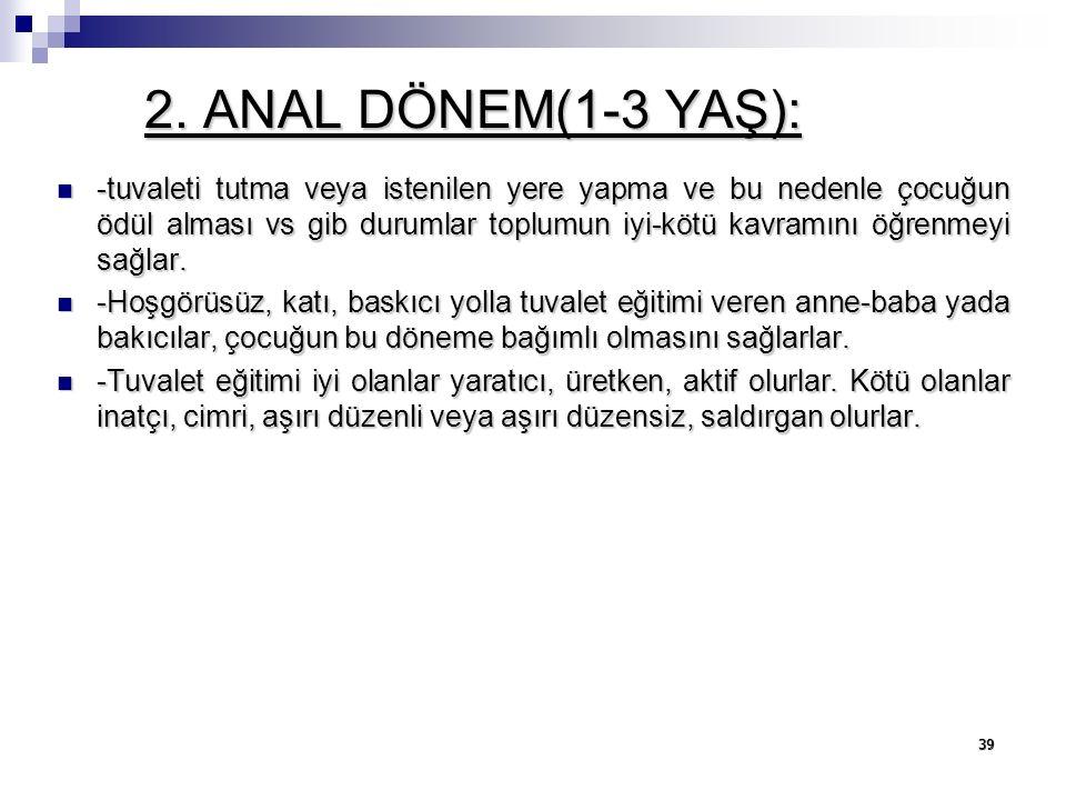 2. ANAL DÖNEM(1-3 YAŞ):