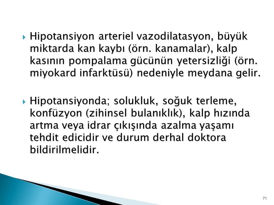 Hipotansiyon arteriel vazodilatasyon, büyük miktarda kan kaybı (örn