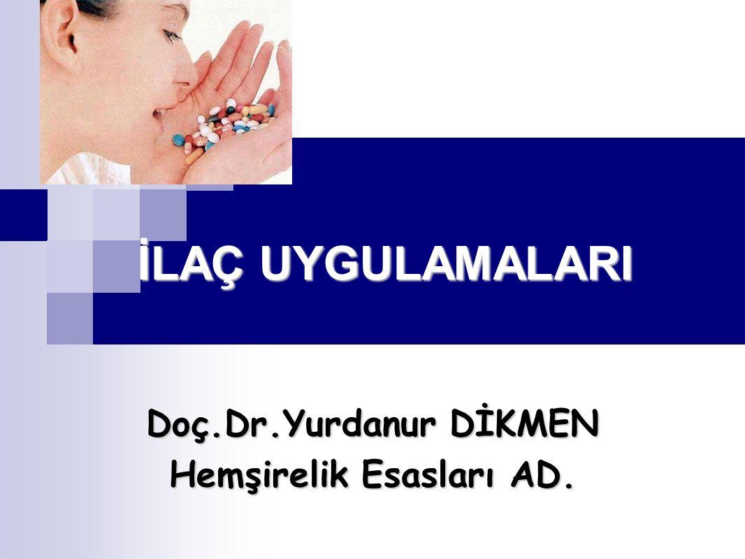 Doç.Dr.Yurdanur DİKMEN Hemşirelik Esasları AD.