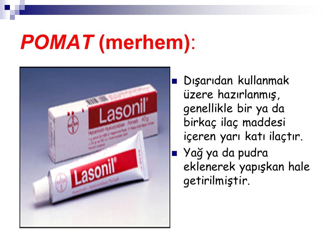 POMAT (merhem): Dışarıdan kullanmak üzere hazırlanmış, genellikle bir ya da birkaç ilaç maddesi içeren yarı katı ilaçtır.