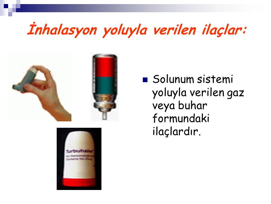 İnhalasyon yoluyla verilen ilaçlar: