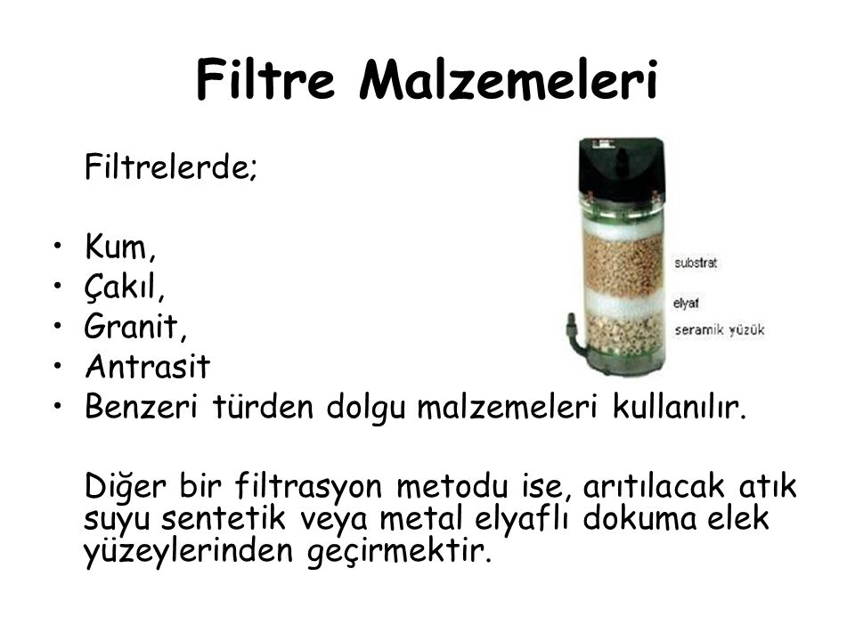 Filtre Malzemeleri Filtrelerde; Kum, Çakıl, Granit, Antrasit