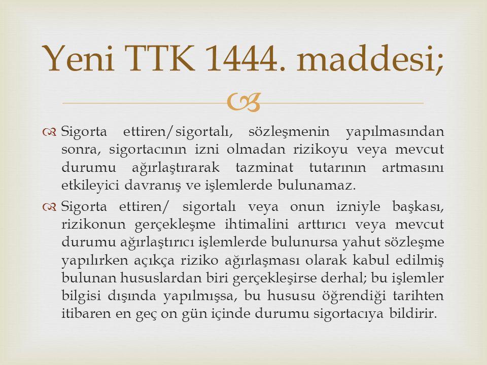 Yeni TTK 1444. maddesi;