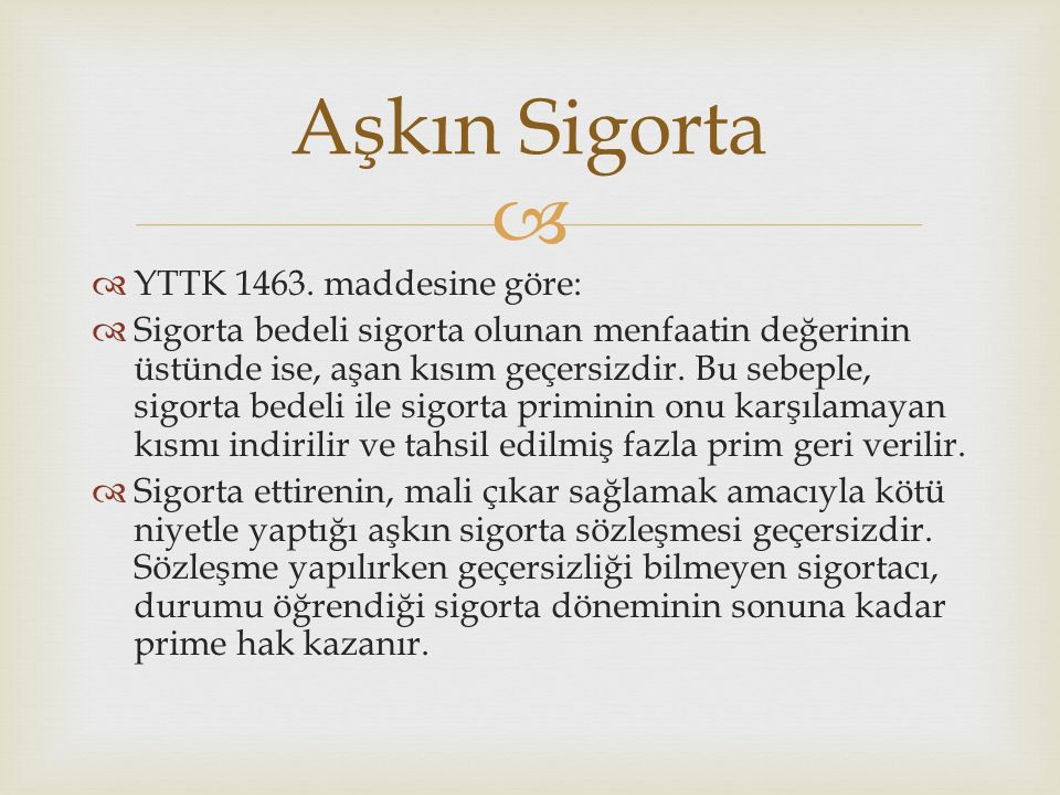 Aşkın Sigorta YTTK 1463. maddesine göre: