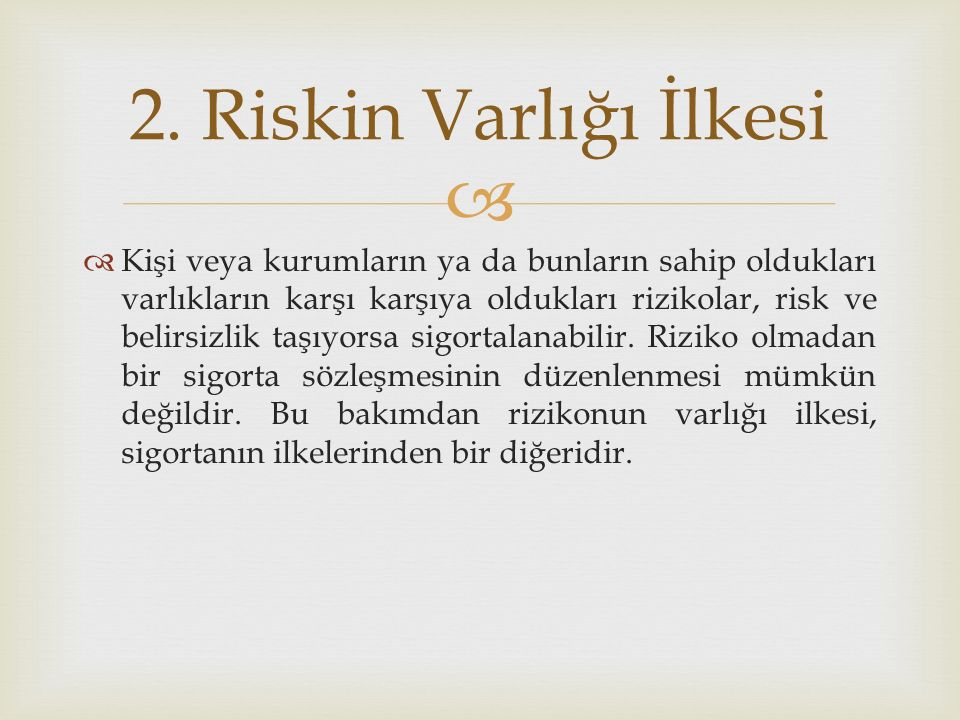 2. Riskin Varlığı İlkesi