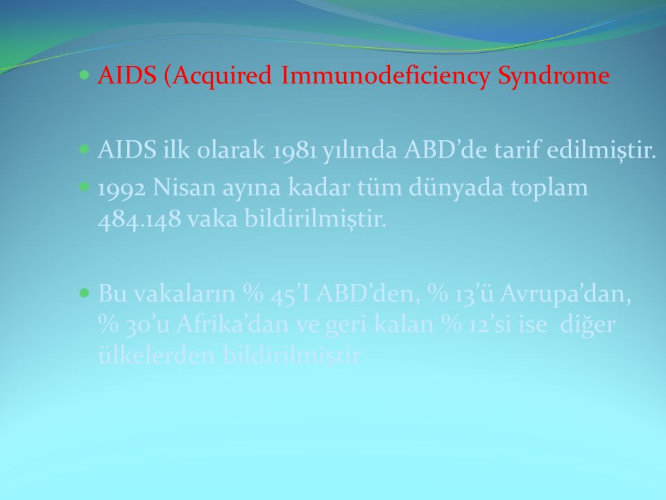 AIDS (Acquired Immunodeficiency Syndrome